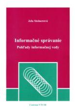 STEINEROVÁ, Jela. Informačné správanie : pohľady informačnej vedy. Bratislava, 2005