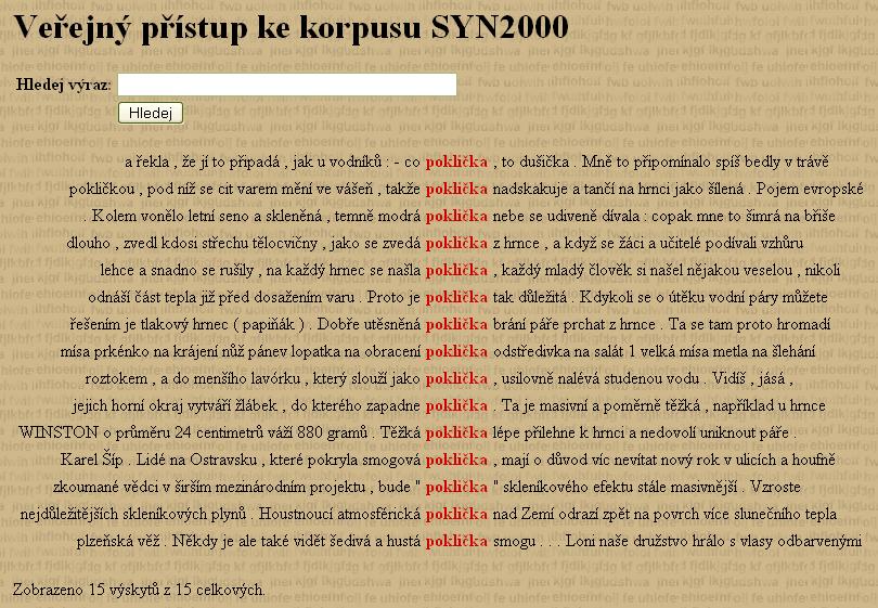 Obr. 1: Náhled zobrazení výsledků vyhledávání slova poklička v tzv. konkordančních řádcích ve veřejně přístupném korpusu SYN2000